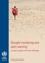 Drought monitoring and early warning: concepts, progress and future challenges.