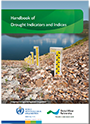 Handbook of Drought Indicators and Indices. WMO/GWP Integrated Drought Management Programme (IDMP). 2016. WMO-No. 1173. WMO, Geneva, Switzerland and GWP, Stockholm, Sweden.